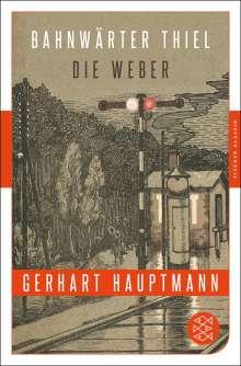 Gerhart Hauptmann: Bahnwärter Thiel / Die Weber, Buch