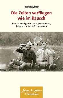 Thomas Köhler: Die Zeiten verfliegen wie im Rausch, Buch