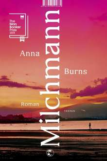 Anna Burns: Milchmann, Buch