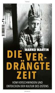 Marko Martin: Die verdrängte Zeit, Buch