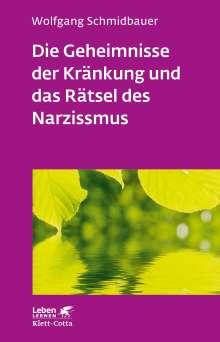 Wolfgang Schmidbauer: Die Geheimnisse der Kränkung und das Rätsel des Narzissmus, Buch