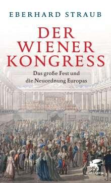 Eberhard Straub: Der Wiener Kongress, Buch