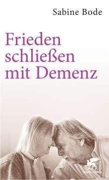 Sabine Bode: Frieden schließen mit Demenz, Buch
