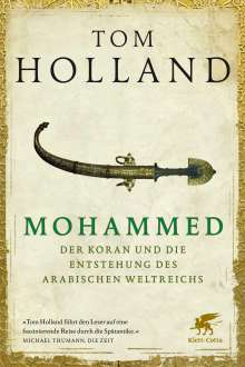 Tom Holland: Mohammed, der Koran und die Entstehung des arabischen Weltreichs, Buch