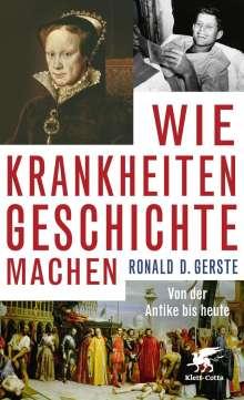Ronald D. Gerste: Wie Krankheiten Geschichte machen, Buch