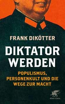 Frank Dikötter: Diktator werden, Buch
