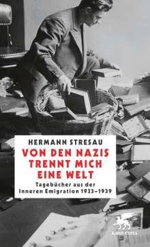 Hermann Stresau: Von den Nazis trennt mich eine Welt, Buch