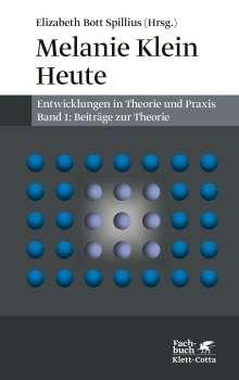 Melanie Klein Heute. Entwicklungen in Theorie und Praxis, Buch