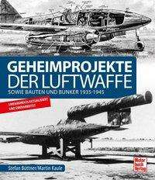 Martin Kaule: Geheimprojekte der Luftwaffe, Buch