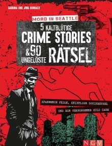 Sabrina Burbach: Mord in Seattle - 5 kaltblütige Crime Stories & 90 ungelöste Rätsel, Buch