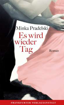 Minka Pradelski: Es wird wieder Tag, Buch