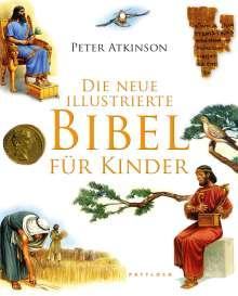 Peter Atkinson: Die neue illustrierte Bibel für Kinder, Buch