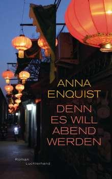 Anna Enquist: Denn es will Abend werden, Buch