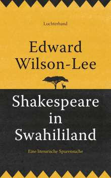 Edward Wilson-Lee: Shakespeare in Swahililand, Buch