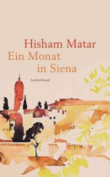 Hisham Matar: Ein Monat in Siena, Buch