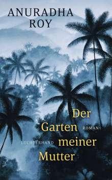 Anuradha Roy: Der Garten meiner Mutter, Buch