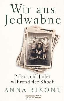 Anna Bikont: Wir aus Jedwabne, Buch