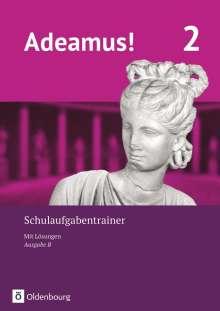Adeamus! - Ausgabe B - Latein als 1. Fremdsprache Band 2 - Schulaufgabentrainer mit Lösungsbeileger, Buch