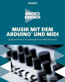 Johannes Wronka: Mach's einfach: Musik mit dem Arduino und MIDI, Buch