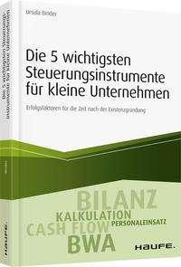 Ursula Binder: Die 5 wichtigsten Steuerungsinstrumente für kleine Unternehmen, Buch