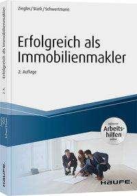 Helge Ziegler: Erfolgreich als Immobilienmakler - inkl. Arbeitshilfen online, Buch