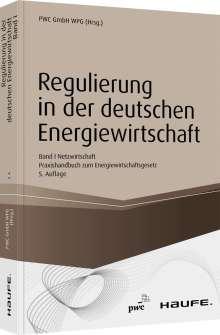 Pwc Düsseldorf: Regulierung in der deutschen Energiewirtschaft. Band I Netzwirtschaft, Buch