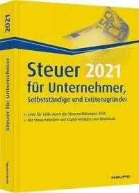 Willi Dittmann: Steuer 2021 für Unternehmer, Selbstständige und Existenzgründer, Buch