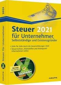 Willi Dittmann: Steuer 2021 für Unternehmer, Selbstständige und Existenzgründer - inkl. DVD, Buch