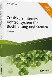 Winfried Alves: Crashkurs Internes Kontrollsystem für Buchhaltung und Steuern - inkl. Arbeitshilfen online, Buch