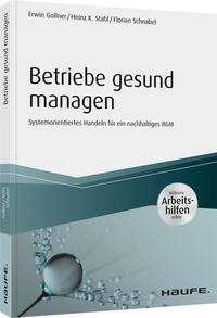 Erwin Gollner: Betriebe gesund managen - inkl. Arbeitshilfen online, Buch