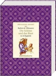 Gabrielle-Suzanne Barbot De Villeneuve: Kleine Klassiker - Der kleine Advent - Die Schöne und das Biest, Buch