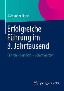 Alexander Höhn: Erfolgreiche Führung im 3. Jahrtausend, Buch