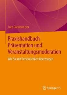 Lutz Göhnermeier: Praxishandbuch Präsentation und Veranstaltungsmoderation, Buch