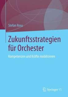 Stefan Rosu: Zukunftsstrategien für  Orchester, Buch