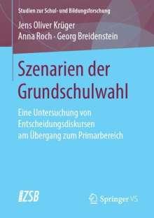 Jens Oliver Krüger: Szenarien der Grundschulwahl, Buch