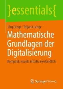 Jörg Lange: Mathematische Grundlagen der Digitalisierung, Buch