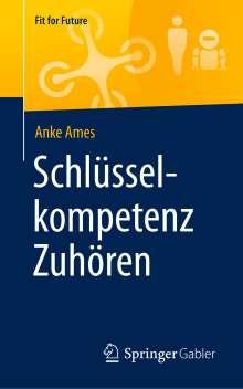 Anke Ames: Schlüsselkompetenz Zuhören, Buch