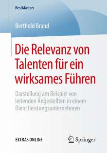 Berthold Brand: Die Relevanz von Talenten für ein wirksames Führen, Buch