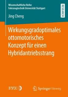 Jing Cheng: Wirkungsgradoptimales ottomotorisches Konzept für einen Hybridantriebsstrang, Buch
