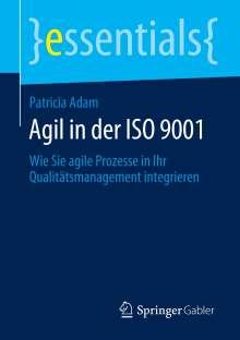 Patricia Adam: Agil in der ISO 9001, Buch