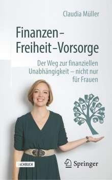 Claudia Müller: Finanzen - Freiheit - Vorsorge, Buch