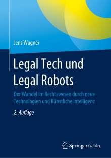 Jens Wagner: Legal Tech und Legal Robots, Buch