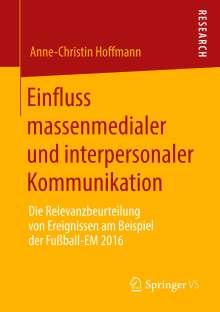 Anne-Christin Hoffmann: Einfluss massenmedialer und interpersonaler Kommunikation, Buch