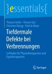 Thomas Koller: Tiefdermale Defekte bei Verbrennungen, Buch
