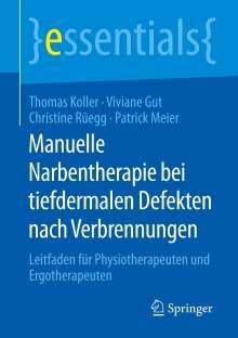 Viviane Gut: Manuelle Narbentherapie bei tiefdermalen Defekten nach Verbrennungen, Buch