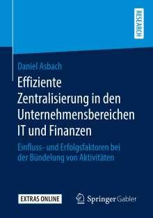 Daniel Asbach: Effiziente Zentralisierung in den Unternehmensbereichen IT und Finanzen, Buch