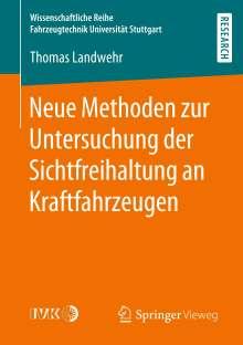 Thomas Landwehr: Neue Methoden zur Untersuchung der Sichtfreihaltung an Kraftfahrzeugen, Buch