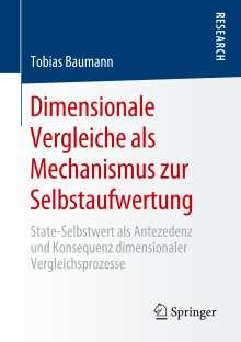 Tobias Baumann: Dimensionale Vergleiche als Mechanismus zur Selbstaufwertung, Buch