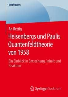 An Rettig: Heisenbergs und Paulis Quantenfeldtheorie von 1958, Buch