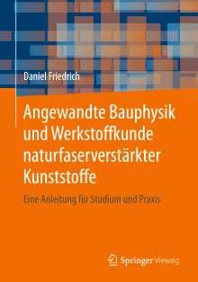 Daniel Friedrich: Angewandte Bauphysik und Werkstoffkunde naturfaserverstärkter Kunststoffe, Buch